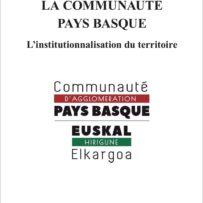 Comunidad País Vasco: la institucionalización del territorio (La Communauté Pays Basque: l'institutionnalisation du territoire)